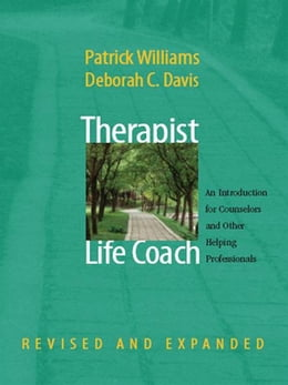 Book Therapist as Life Coach: An Introduction for Counselors and Other Helping Professionals (Revised… by Patrick Williams, Ed.D.