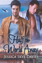 Half the World Away by Jessica Skye Davies