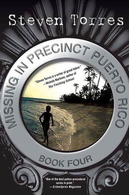 Book Missing in Precinct Puerto Rico: Book Four by Mr. Steven Torres