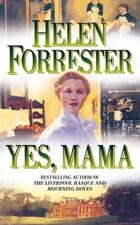 Yes, Mama by Helen Forrester