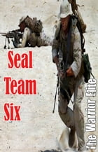 Seal Team Six: The Warrior Elite by Anonymous