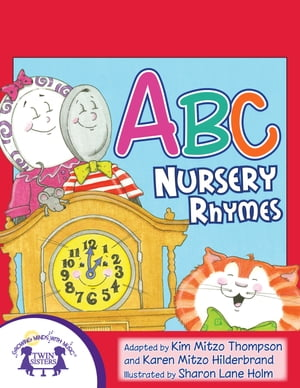 ABC Nursery Rhymes by Kim Mitzo Thompson