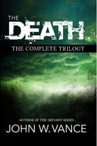 The Death: The Complete Trilogy by John W. Vance