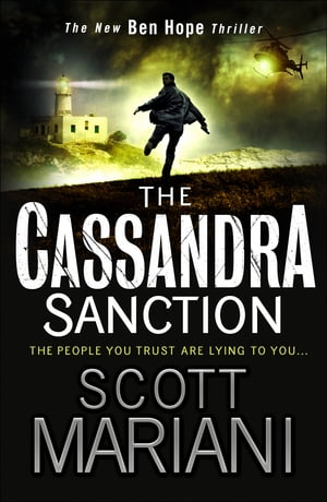 The Cassandra Sanction: The most controversial action adventure thriller you?ll read this year! (Ben Hope,  Book 12)