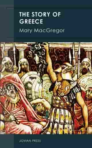 The Story of Greece by Mary MacGregor