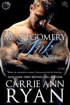 Montgomery Ink Box Set 2 (Books 1.5, 2, and 3) by Carrie Ann Ryan