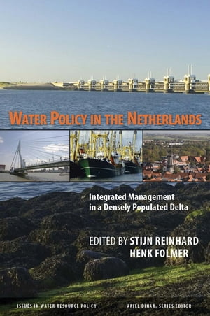 Water Policy in the Netherlands Integrated Management in a Densely Populated Delta