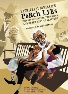 Book Porch Lies: Tales of Slicksters, Tricksters, and other Wily Characters by Patricia McKissack