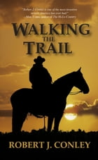 Walking the Trail by Robert J. Conley