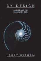 By Design: Science and the Search for God