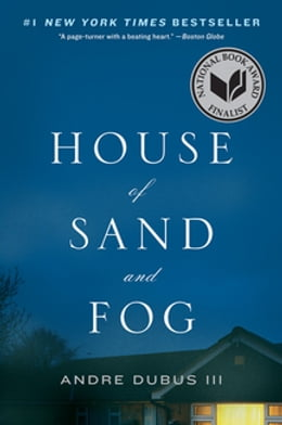 Book House of Sand and Fog: A Novel by Andre Dubus III