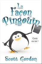 La Façon Pingouin by Scott Gordon