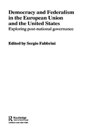 Democracy and Federalism in the European Union and the United States: Exploring Post-National…