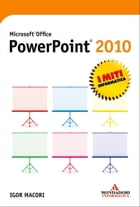 Microsoft Office PowerPoint 2010 by Igor Macori
