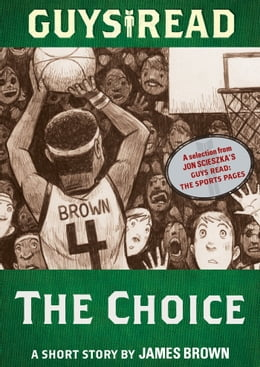 Book Guys Read: The Choice: A Short Story from Guys Read: The Sports Pages by James Brown