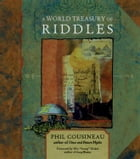A World Treasury Of Riddles by Phil Cousineau Wes 'Snoop' Nisker
