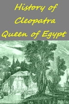HISTORY OF CLEOPATRA QUEEN OF EGYPT by JACOB ABBOTT