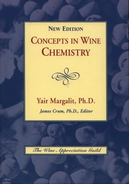 Book Concepts in Wine Chemistry by Ph.D., Yair Margalit