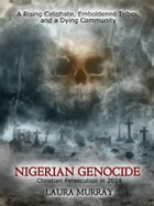 Nigerian Genocide: Christian Persecution 2014