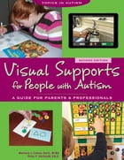 Visual Supports for People with Autism: A Guide for Parents and Professionals by Marlene Cohen