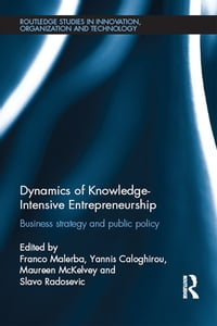 Dynamics of Knowledge Intensive Entrepreneurship: Business Strategy and Public Policy