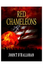 Red Chameleons: DANGER EVERYWHERE by John T O'Halloran