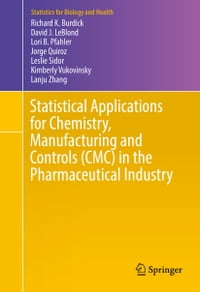 Statistical Applications for Chemistry, Manufacturing and Controls (CMC) in the Pharmaceutical…