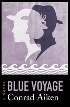 Blue Voyage: A Novel
