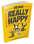 Being Really Happy by Anonymous