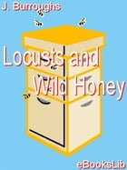 Locusts and Wild Honey by J Burroughs