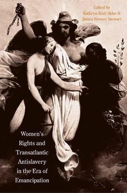 Book Women's Rights and Transatlantic Antislavery in the Era of Emancipation by Sklar, Kathryn Kish