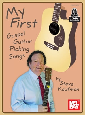 My First Gospel Guitar Picking Songs by Steve Kaufman