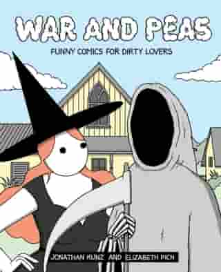 War and Peas: Funny Comics for Dirty Lovers de Elizabeth Pich