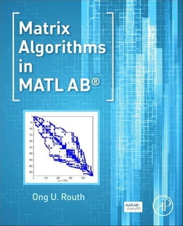 Book Matrix Algorithms in MATLAB by Routh, Ong U.
