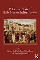 Voices and Texts in Early Modern Italian Society