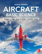 Aircraft Basic Science, Eighth Edition by Michael Kroes