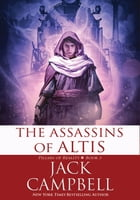 The Assassins of Altis: The Pillars of Reality: Book 3 by Jack Campbell
