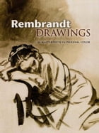 Rembrandt Drawings: 116 Masterpieces in Original Color by Rembrandt