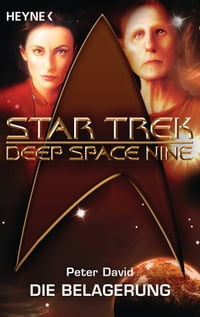 Star Trek - Deep Space Nine: Die Belagerung: Roman