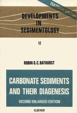 Book Carbonate sediments and their diagenesis by Bathurst, Robin G.C.
