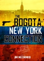 The Bogota New York Connection by Jim McCormick