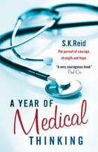 A Year of Medical Thinking by S.K. Reid