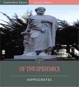 Of the Epidemics (Illustrated Edition) by Hippocrates