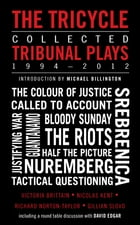 The Tricycle: Collected Tribunal Plays 1994-2012 by Victoria Brittain