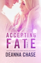 Accepting Fate: Destiny, Book 2 by Deanna Chase