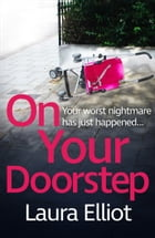 On Your Doorstep: Perfect for those who loved Close to Home by Laura Elliot