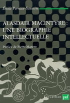 Alasdair MacIntyre : une biographie intellectuelle: Introduction aux critiques contemporaines du libéralisme by Émile Perreau-Saussine