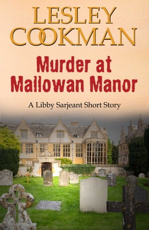 Murder at Mallowan Manor: A Libby Sarjeant Short Story by Lesley Cookman