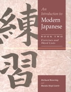 An Introduction to Modern Japanese: Volume 2, Exercises and Word Lists