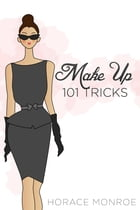 Makeup: 101 Tricks by Horace Monroe